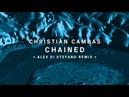 Christian Cambas Chained Alex Di Stefano Remix Organism