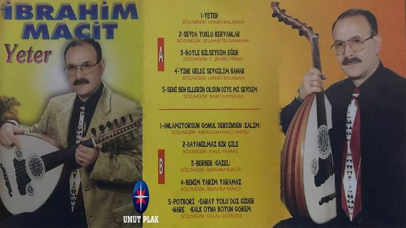 İbrahim Macit - Sevda Yüklü Kervanlar - En Çok Dinlenen Arabesk Şarkılar