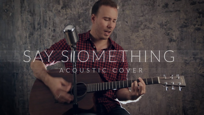 Justin Timberlake ft Pavel Levin - Say Something - acoustic cover