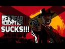 RED DEAD REDEMPTION 2 SUCKS WHY RED DEAD REDEMPTION 2 IS BAD
