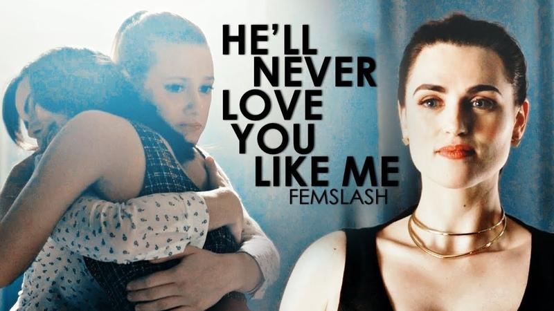 Femslash - He'll Never Love You Like Me [FAC]