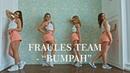 SEAN SAHAND BUMPAH DANCEHALL choreo FRAULES TEAM