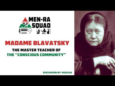 Madame Blavatsky The Master Teacher of the Conscious Community