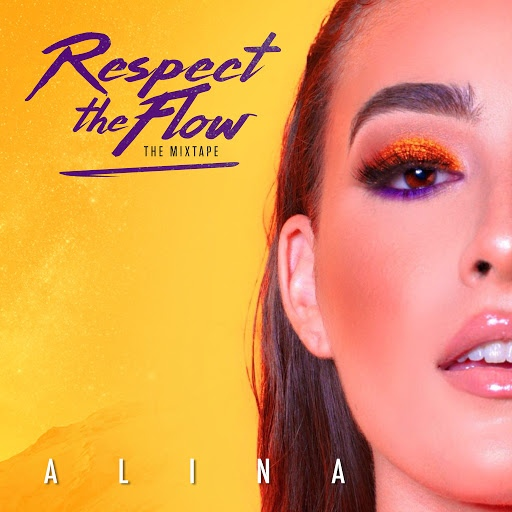Алина альбом Respect The Flow (The Mixtape)