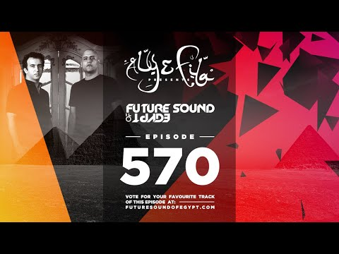Future Sound of Egypt 570 with Aly fila