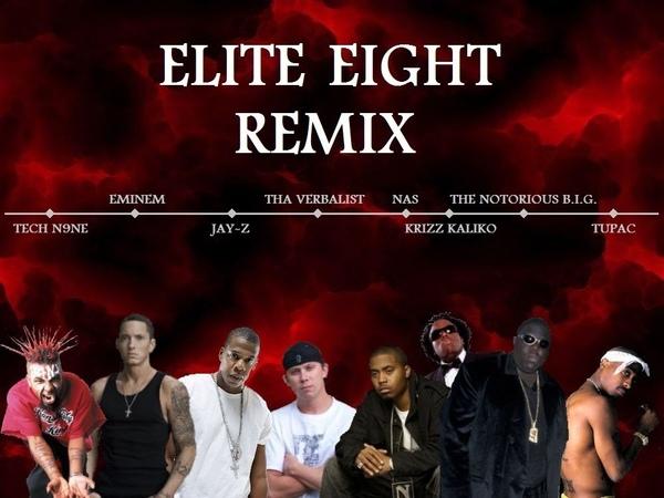 Elite 8 Remix (Tech N9ne, Eminem, Jay-Z, Tha Verbalist, Nas, Notorious B.I.G., Tupac Krizz Kaliko)