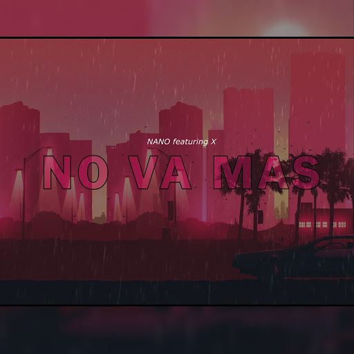 Nano альбом No Va Mas (feat. X)