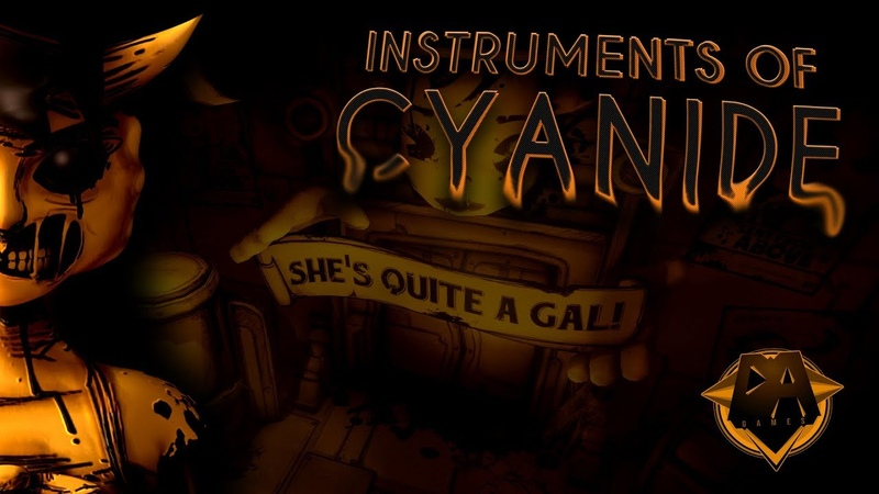 BENDY CHAPTER 3 SONG (INSTRUMENTS OF CYANIDE FT. CALEB HYLES CHI-CHI) - DAGames