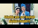 Shahlo yor-yor kuylab avjiga chiqdi | Шахло ёр-ёр куйлаб авжига чикди