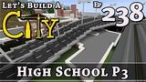 How To Build A City Minecraft High School P3 E238