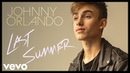 "Johnny Orlando Last Summer"" Official Performance Vevo"