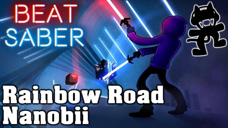 Beat Saber - Rainbow Road - Nanobii [Monstercat] (custom song) | FC