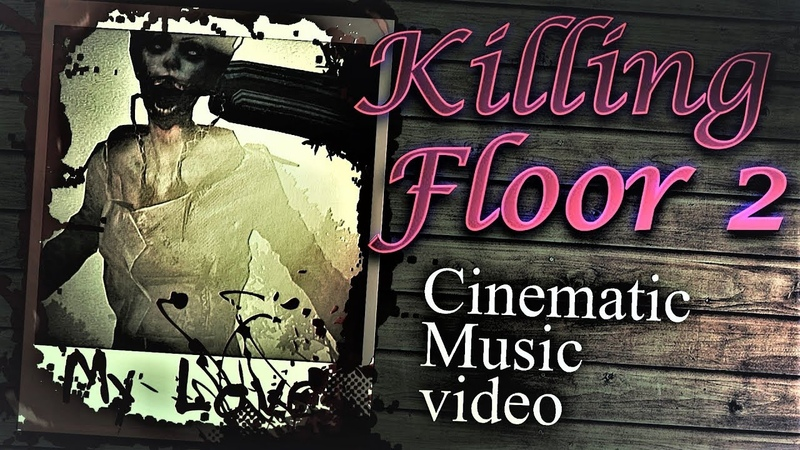 My Love Killing Floor 2 GMV Halloween