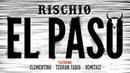 RISCHIO ft CLEMENTINO TERRON FABIO GEMITAIZ EL PASO