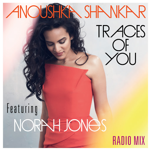 Anoushka Shankar альбом Traces Of You (Radiomix)