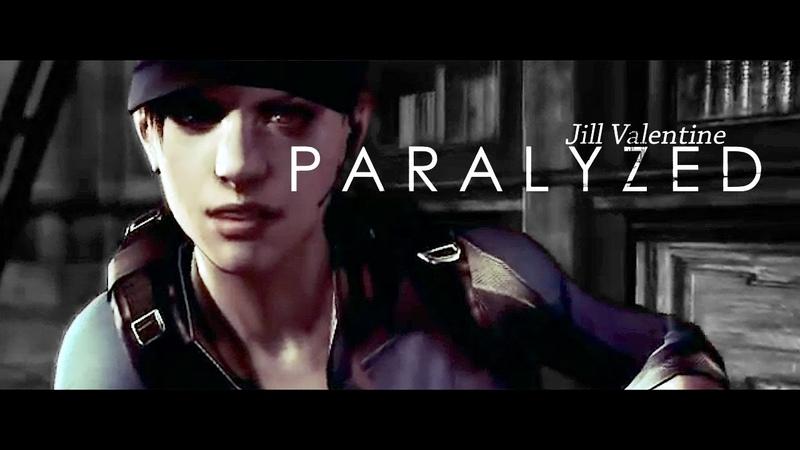 Jill Valentine | P A R A L Y Z E D