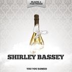 Shirley Bassey альбом You You Romeo