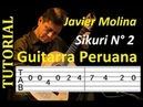 SIKURI N°2 - Tutorial de guitarra, partitura con tablatura. Javier Molina