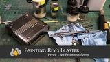 Prop Live From The Shop - Painting Rey's Blaster