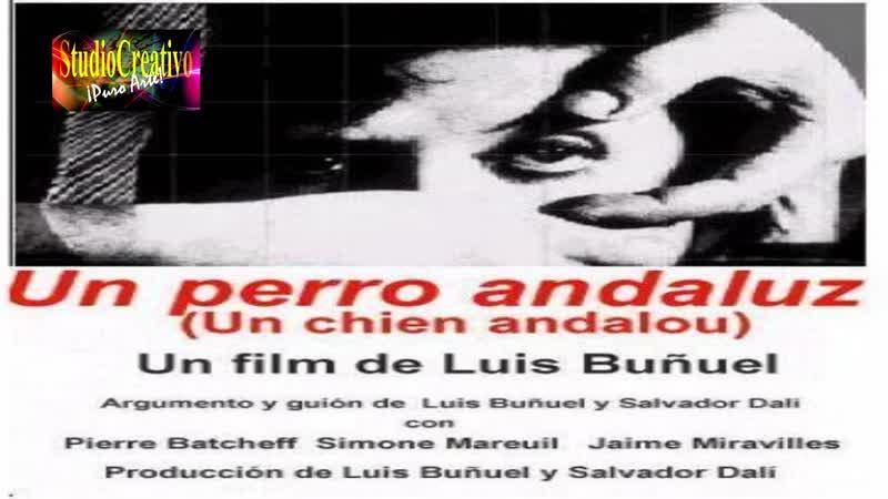 UN PERRO ANDALUZ - LUIS BUÑUEL - SALVADOR DALÍ - 1929