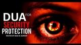 Powerful Security PROTECTION DUA Against Black magic, JINNS, EVIL EYE, SHAYTAN &amp HARMFUL THINGS!