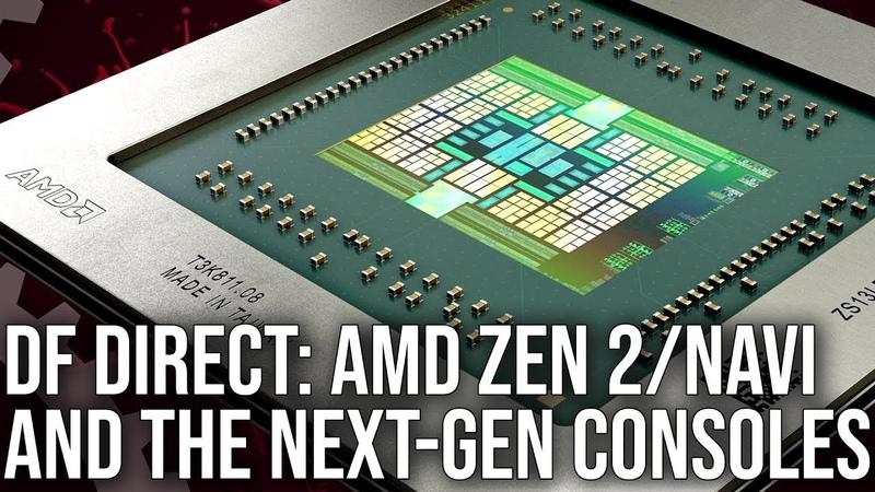 DF Direct AMD Zen 2 Navi Reaction What It Means For Next Gen Consoles