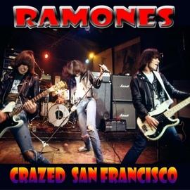 Ramones альбом Crazed San Francisco