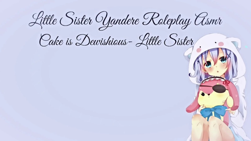 Little Sister Loli Yandere Roleplay Asmr (Voice Acting)