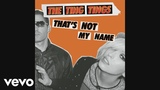 The Ting Tings - That's Not My Name (Tom Neville's Nameless Vocal Mix) (Audio)