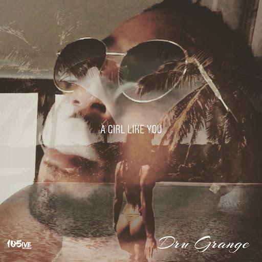 Dru альбом A Girl Like You