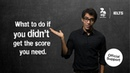 What to do if you didn't get the IELTS score you need