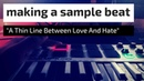 Making A Sample Beat | Hip Hop Sampling | A Thin Line Between Love And Hate