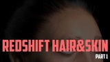 redshift part 3 hair&ampskin material (ENG SUBs coming soon)