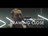 Drawing Close Brandon Oaks Forerunner Music