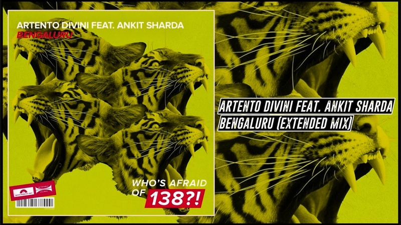 Artento Divini feat. Ankit Sharda - Bengaluru (Extended Mix) [Who's Afraid of 138!]