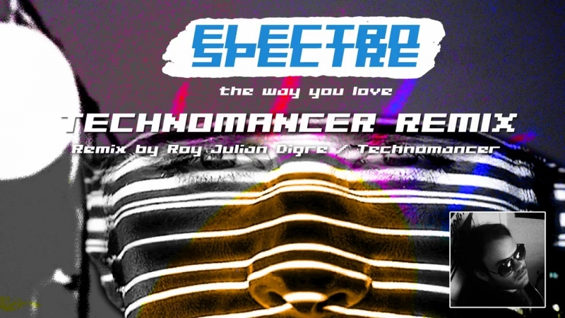 Electro spectre-The way you love (Technomancer Remix)