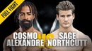 ONE Cosmo Alexandre vs Sage Northcutt May 2019 FULL FIGHT