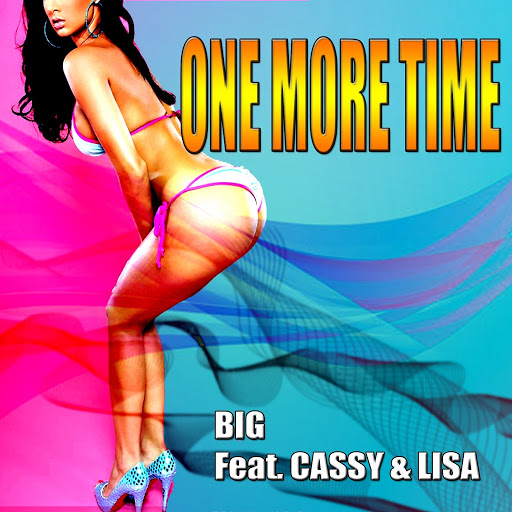 B.I.G альбом One More Time (feat. Cassy & Lisa)