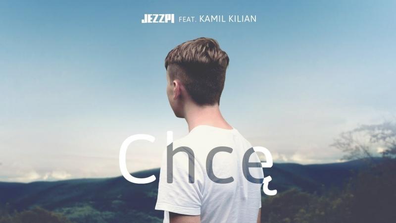 Kamil Kilian - Chcę • Польша | 2018