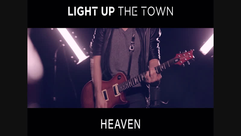 Light Up The Town- Heaven