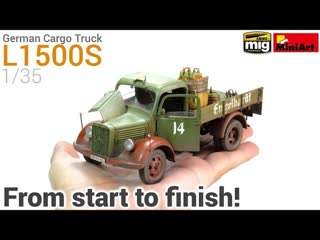 How to build, paint and weather a realistic scale model! miniarts 1_⁄35 german cargo truck l1500s