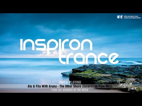 Aly Fila With Aruna - The Other Shore (Solarstone Pure Mix) FSOE 391 WONDER OF THE WEEK