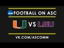NCAAF Football Miami VS LSU