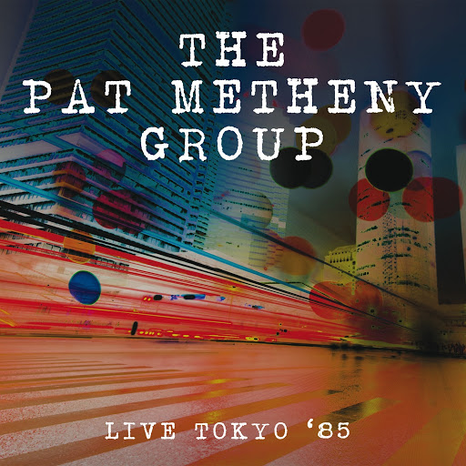 Pat Metheny Group альбом Live - Gotanda U-Port Hall, Tokyo. 9Th Oct '85 (Remastered)