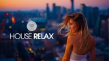 House Relax 2019 (New and Best Deep House Music Chill Out Mix #15)