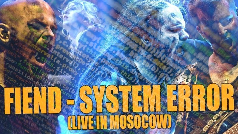 Leos Hellscream FIEND System Error Live in Moscow