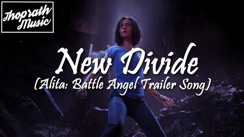 J2 - New Divide feat. Avery (Lyrics)   Alita Battle Angel Trailer SongSoundtrack