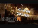 RESIDENT EVIL 7 TAKE ME HOME COUNTRY ROAD 2130