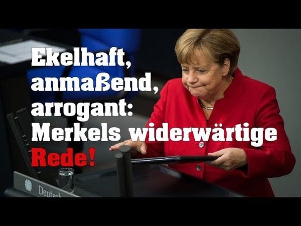 Ekelhaft, anmaßend, arrogant: Merkels widerwärtigste Rede!