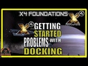 X4 Foundations Getting Started | Problems with Docking